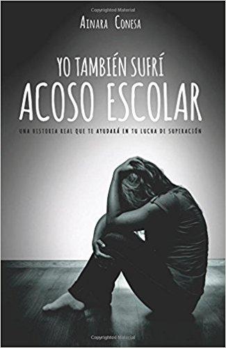 Yo también sufrí acoso escolar, Ainara Conesa, jupsin.com