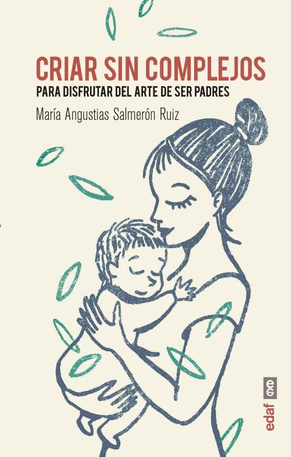 Criar sin complejos, María Salmerón, Ruber Internacional, jupsin.com