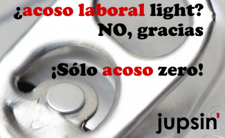 Acoso Zero, jupsin.com, acoso laboral
