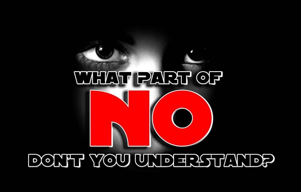 Qué parte de NO no has entendido